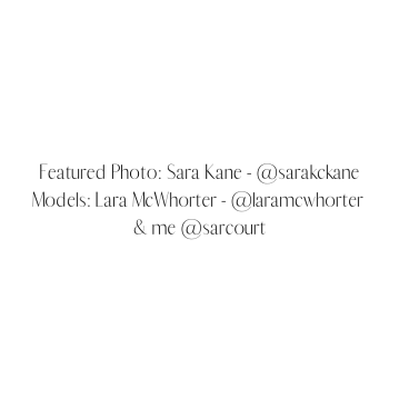Featured Photo_ Sara Kane - @sarakckane Models_ Lara McWhorter - @laramcwhorter & me @sarcourt